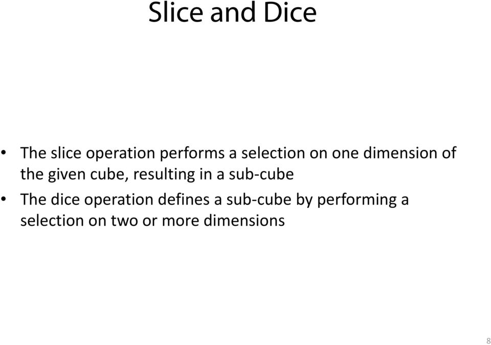 resulting in a sub cube The dice operation defines