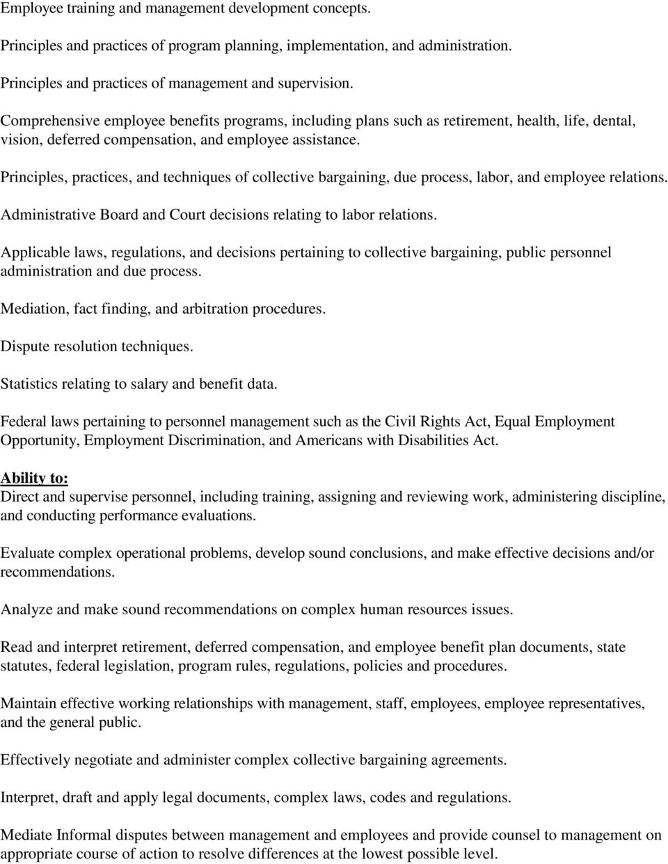 Principles, practices, and techniques of collective bargaining, due process, labor, and employee relations. Administrative Board and Court decisions relating to labor relations.