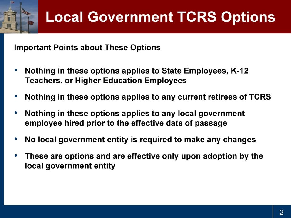these options applies to any local government employee hired prior to the effective date of passage No local government