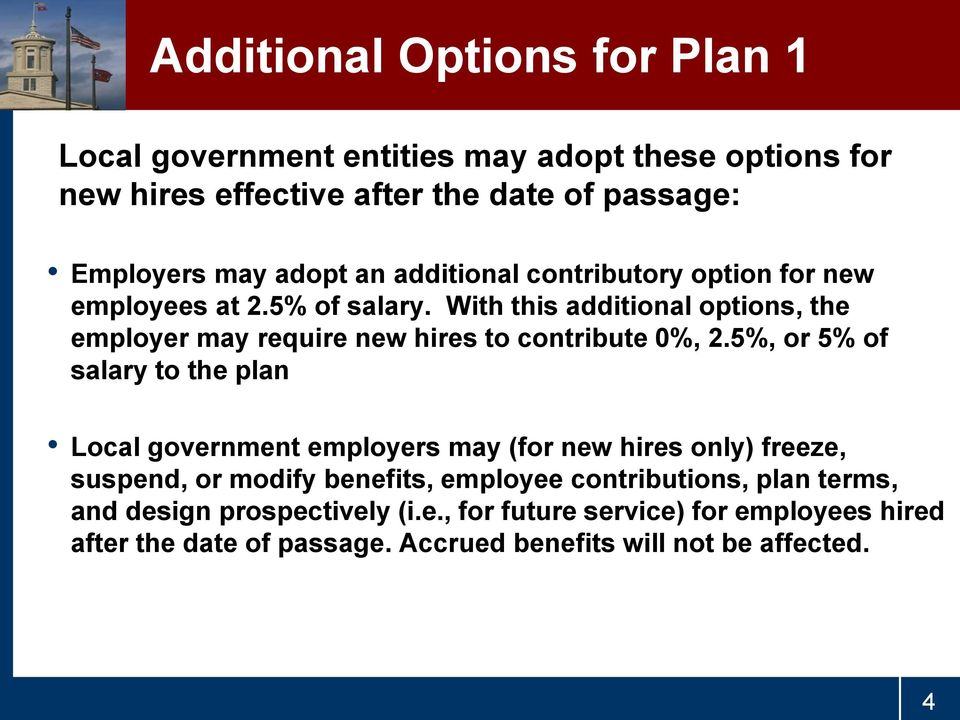 With this additional options, the employer may require new hires to contribute 0%, 2.