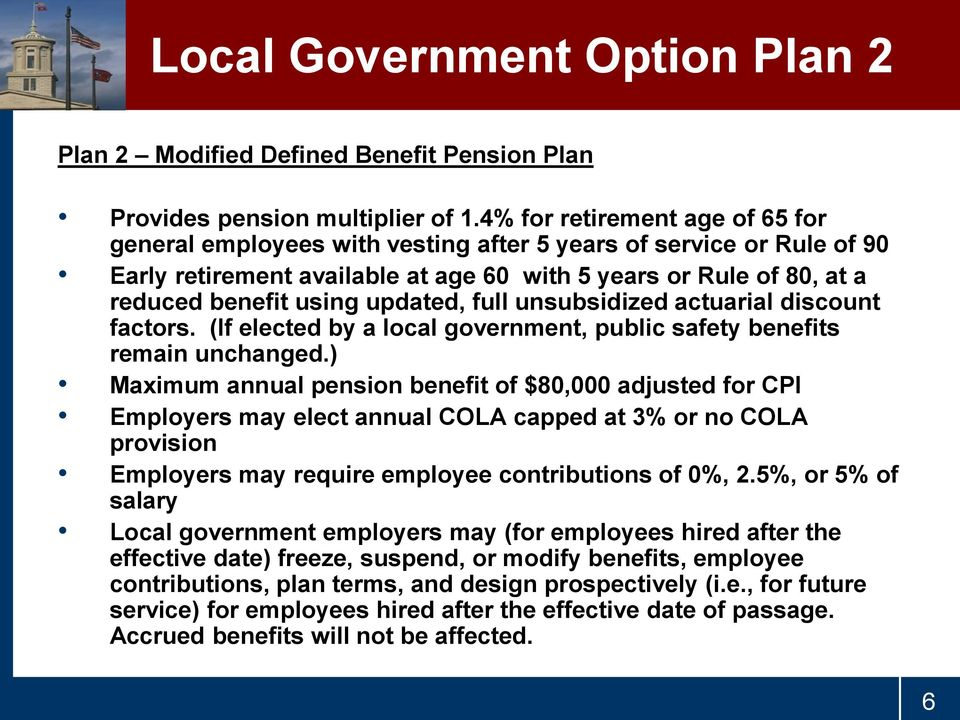 updated, full unsubsidized actuarial discount factors. (If elected by a local government, public safety benefits remain unchanged.
