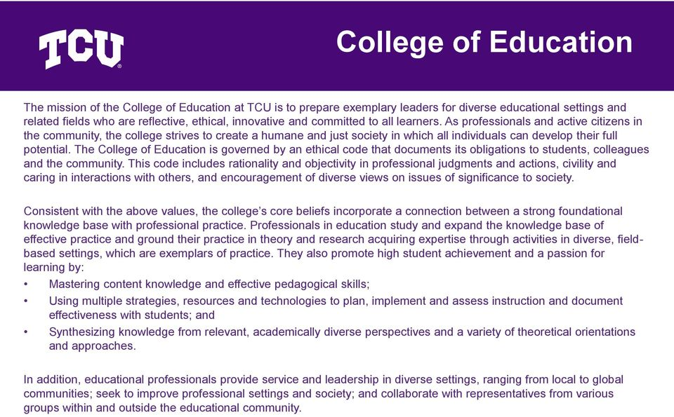 The College of Education is governed by an ethical code that documents its obligations to students, colleagues and the community.