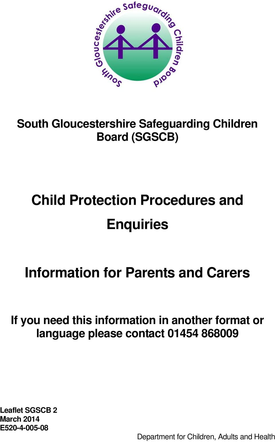 information in another format or language please contact 01454 868009