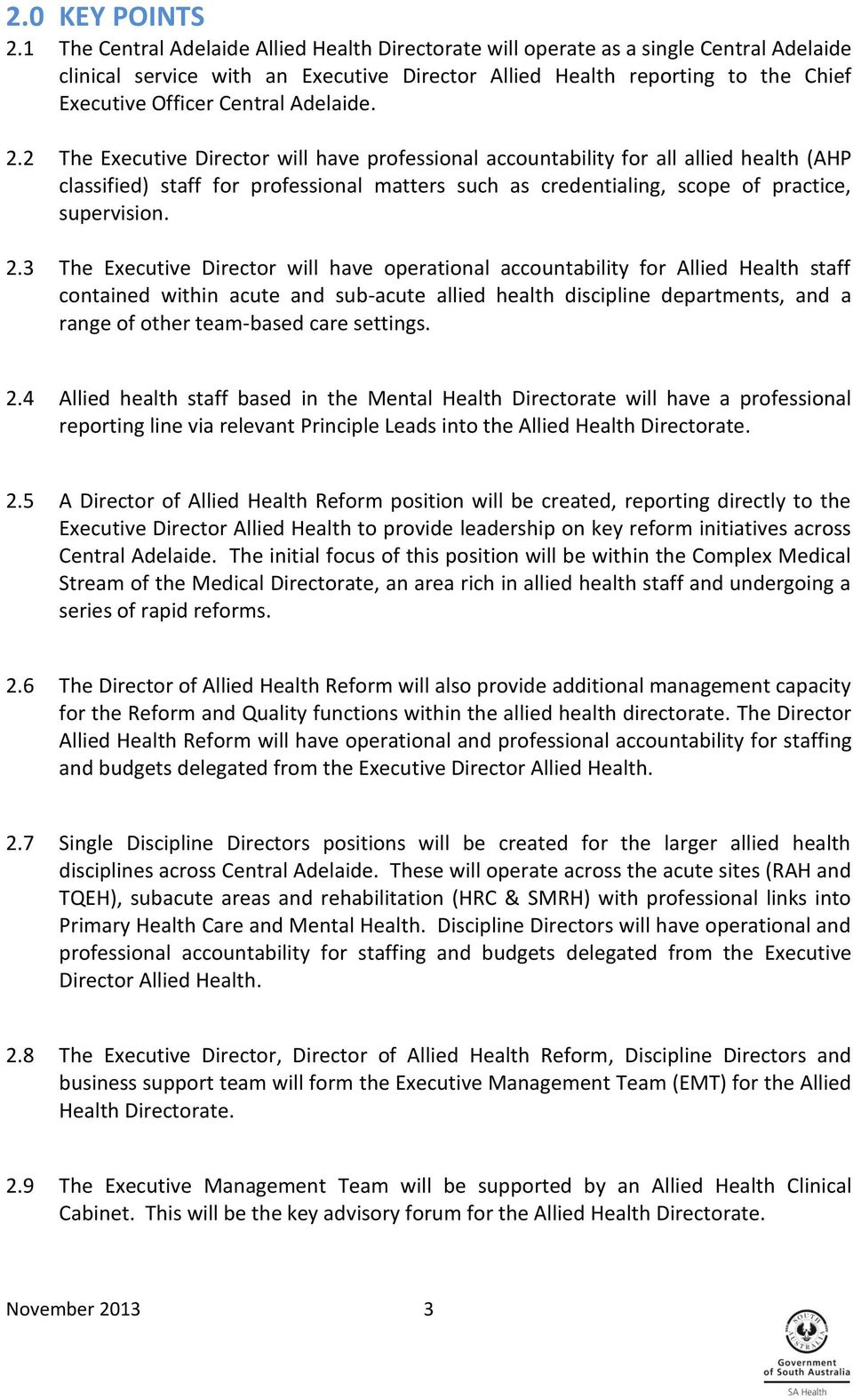 Adelaide. 2.2 The Executive Director will have professional accountability for all allied health (AHP classified) staff for professional matters such as credentialing, scope of practice, supervision.