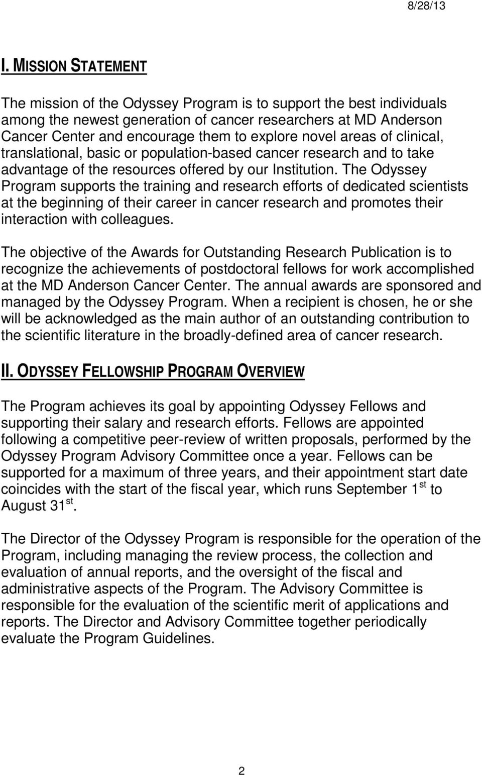 The Odyssey Program supports the training and research efforts of dedicated scientists at the beginning of their career in cancer research and promotes their interaction with colleagues.