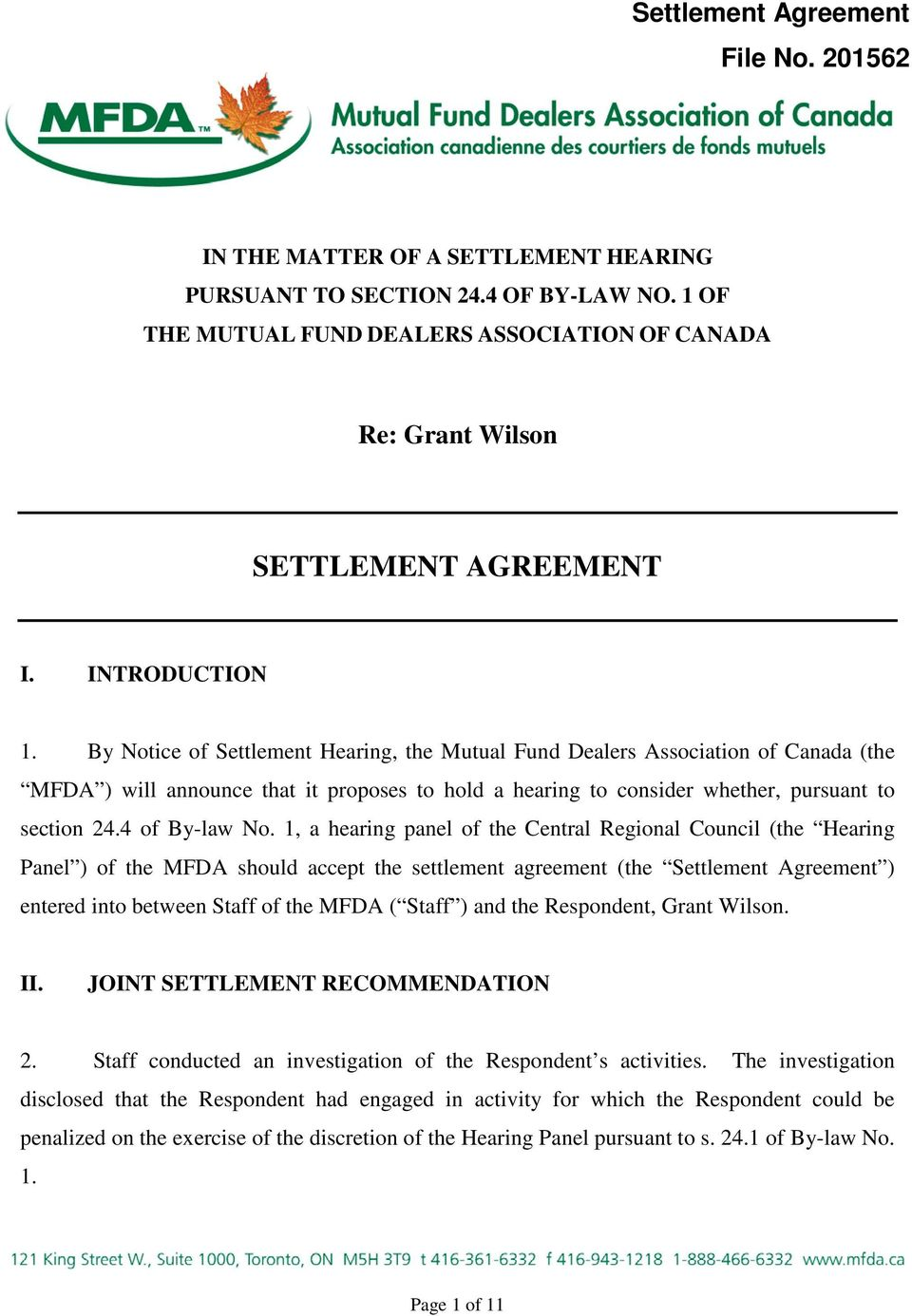 By Notice of Settlement Hearing, the Mutual Fund Dealers Association of Canada (the MFDA ) will announce that it proposes to hold a hearing to consider whether, pursuant to section 24.4 of By-law No.