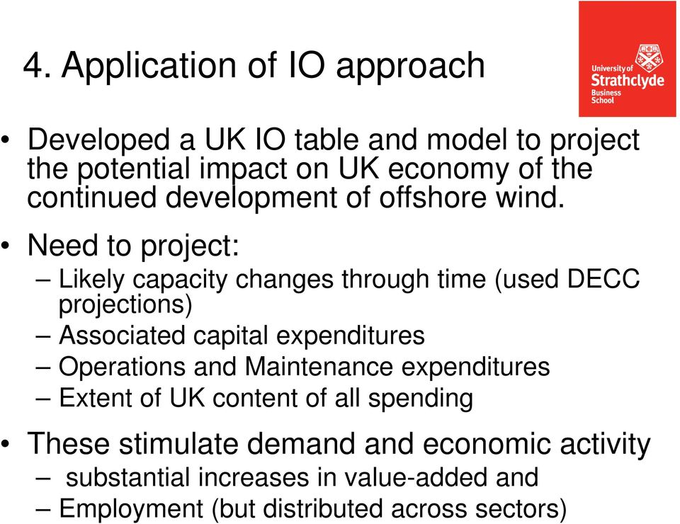 Need to project: Likely capacity changes through time (used DECC projections) Associated capital expenditures