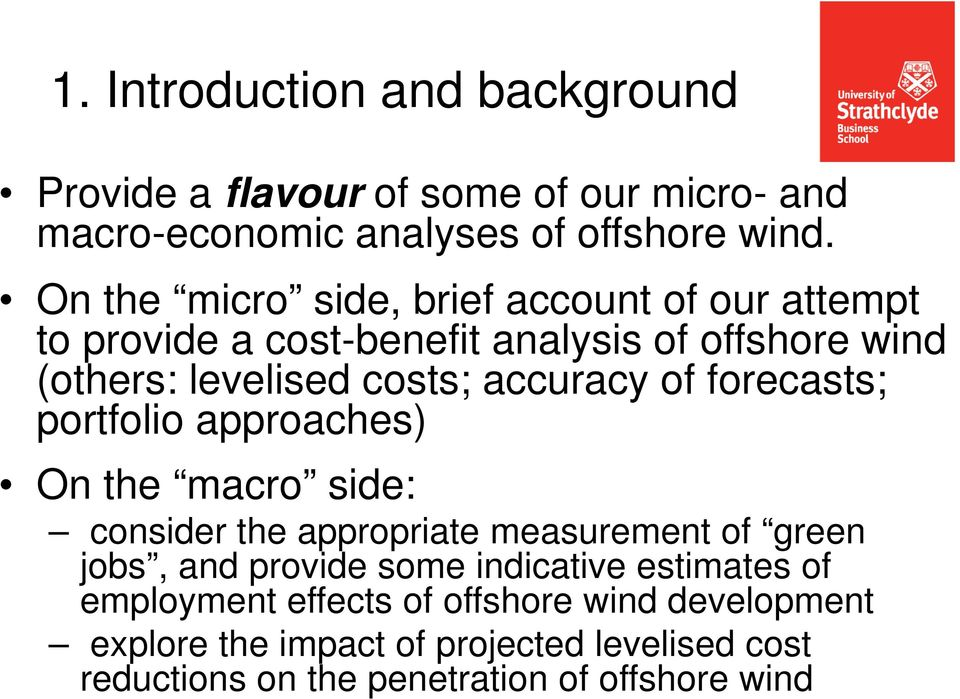 of forecasts; portfolio approaches) On the macro side: consider the appropriate measurement of green jobs, and provide some indicative