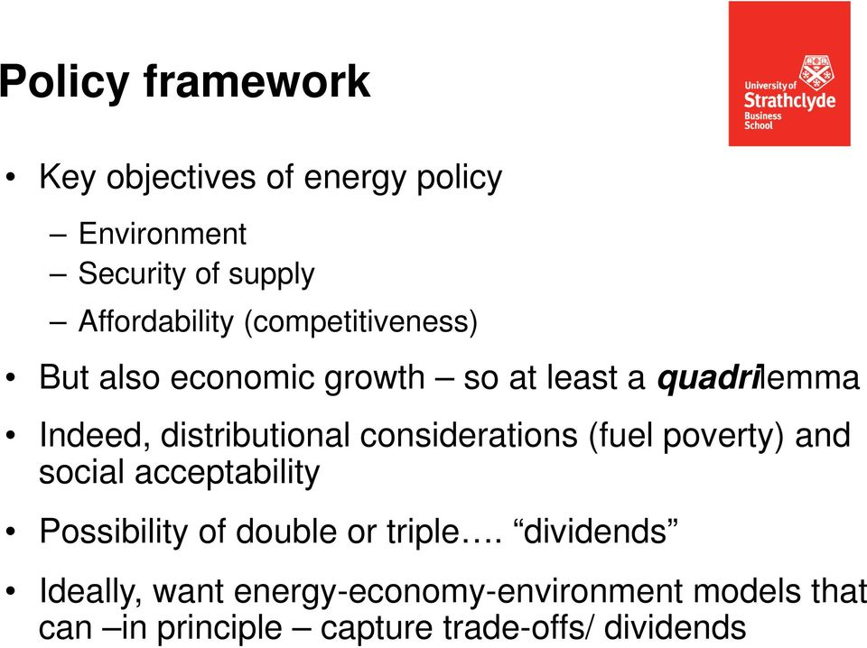 considerations (fuel poverty) and social acceptability Possibility of double or triple.