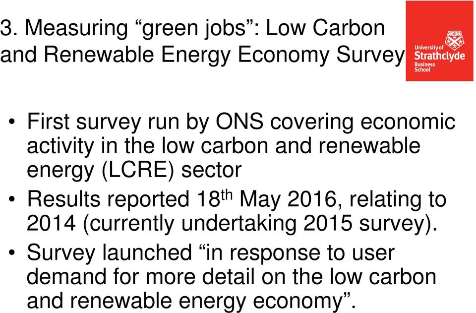 reported 18 th May 2016, relating to 2014 (currently undertaking 2015 survey).