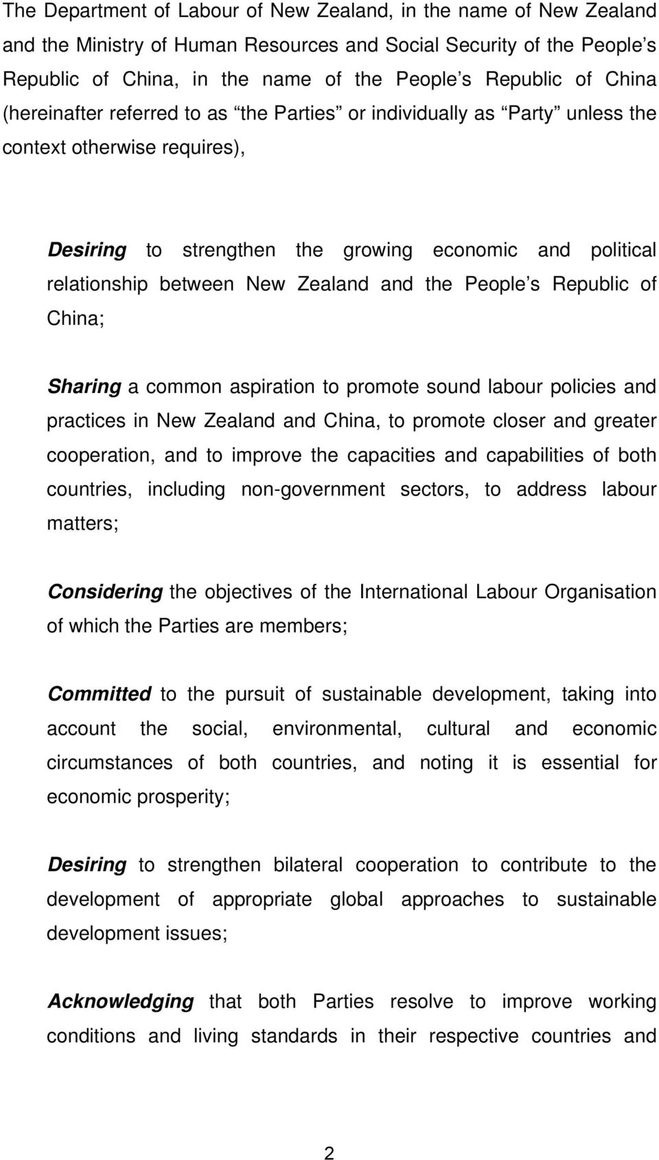 Zealand and the People s Republic of China; Sharing a common aspiration to promote sound labour policies and practices in New Zealand and China, to promote closer and greater cooperation, and to