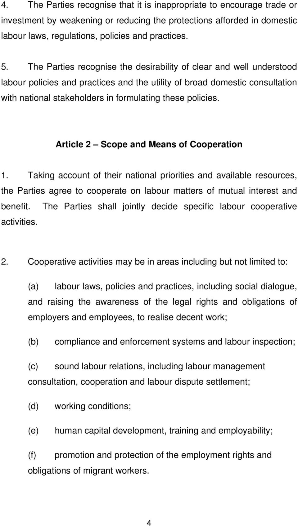 policies. Article 2 Scope and Means of Cooperation 1.