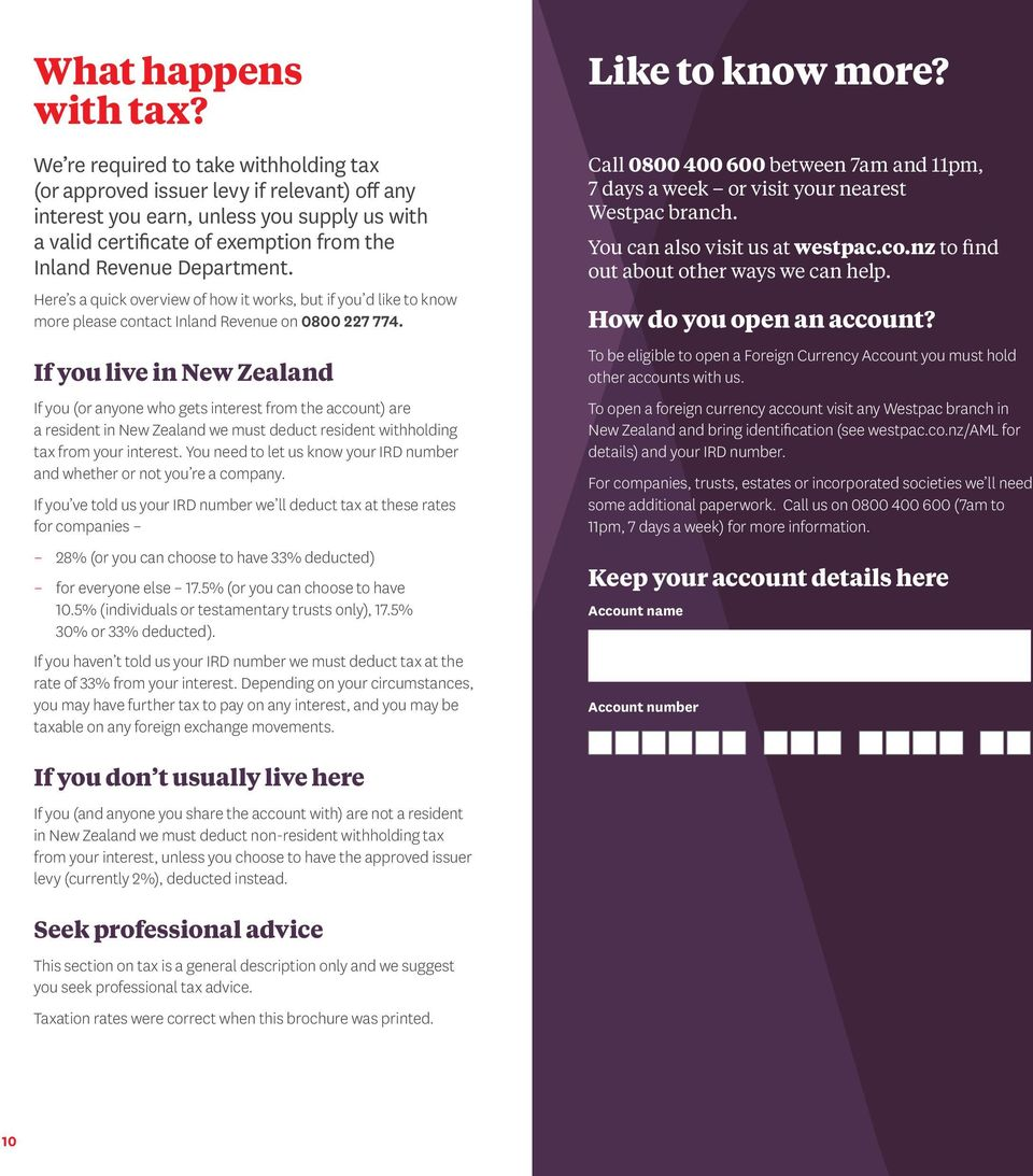 Here s a quick overview of how it works, but if you d like to know more please contact Inland Revenue on 0800 227 774.