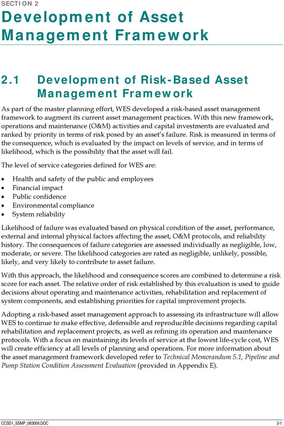 With this new framework, operations and maintenance (O&M) activities and capital investments are evaluated and ranked by priority in terms of risk posed by an asset s failure.