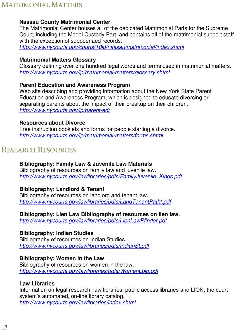 shtml Matrimonial Matters Glossary Glossary defining over one hundred legal words and terms used in matrimonial matters. http://www.nycourts.gov/ip/matrimonial-matters/glossary.
