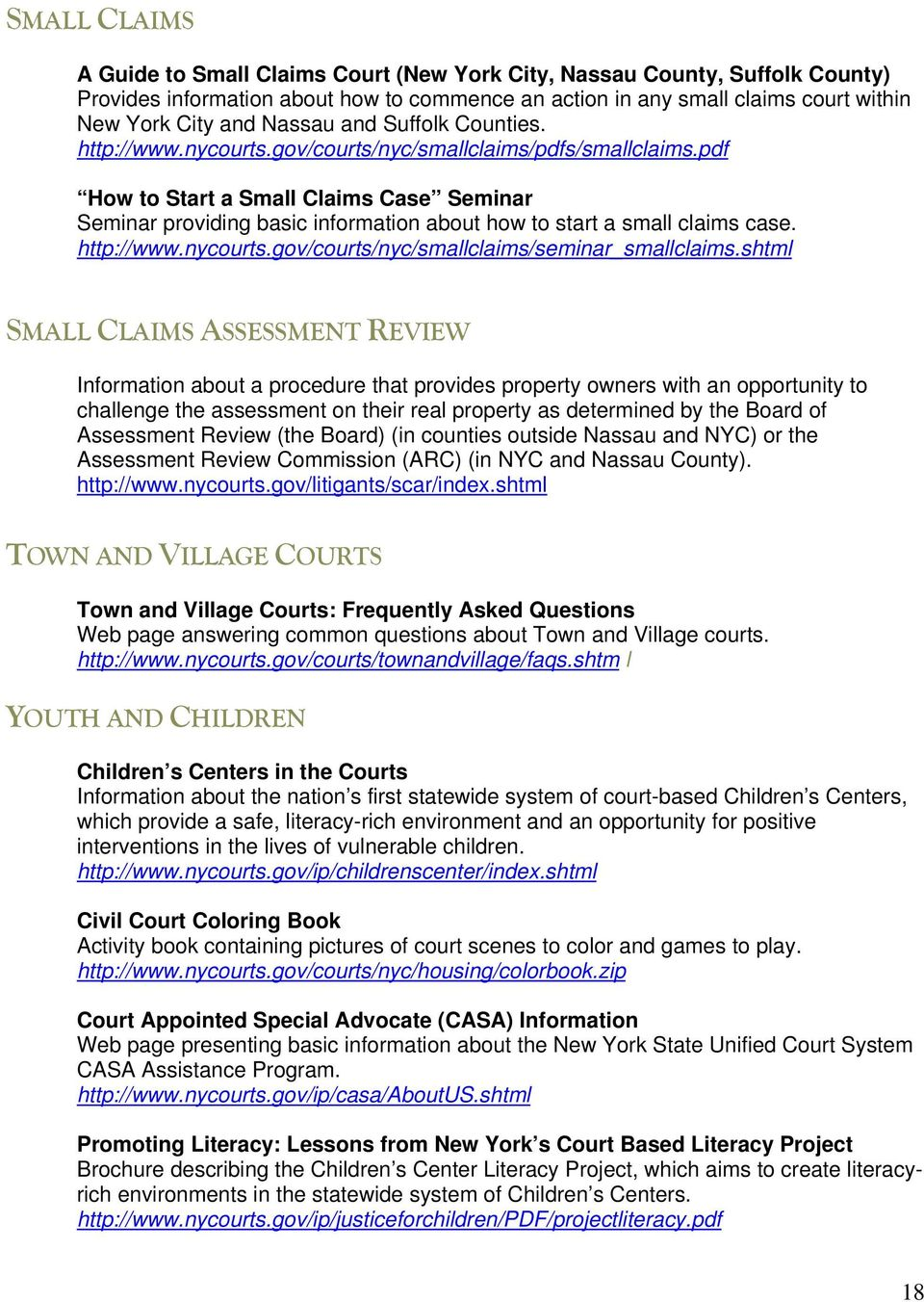pdf How to Start a Small Claims Case Seminar Seminar providing basic information about how to start a small claims case. http://www.nycourts.gov/courts/nyc/smallclaims/seminar_smallclaims.