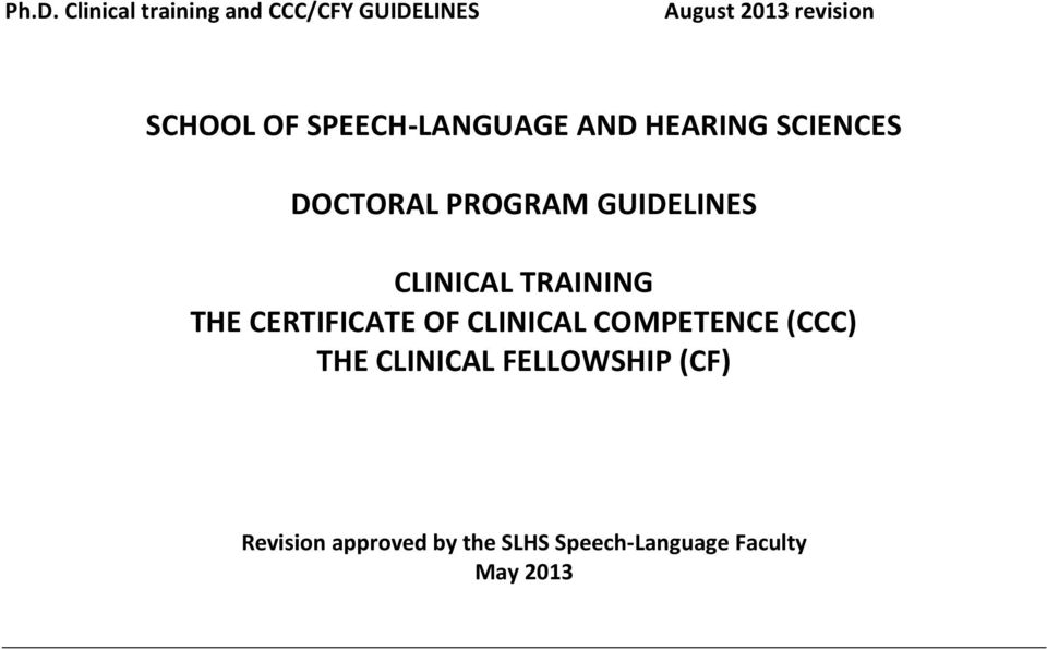 SCHOOL OF SPEECH-LANGUAGE AND HEARING SCIENCES DOCTORAL PROGRAM ...