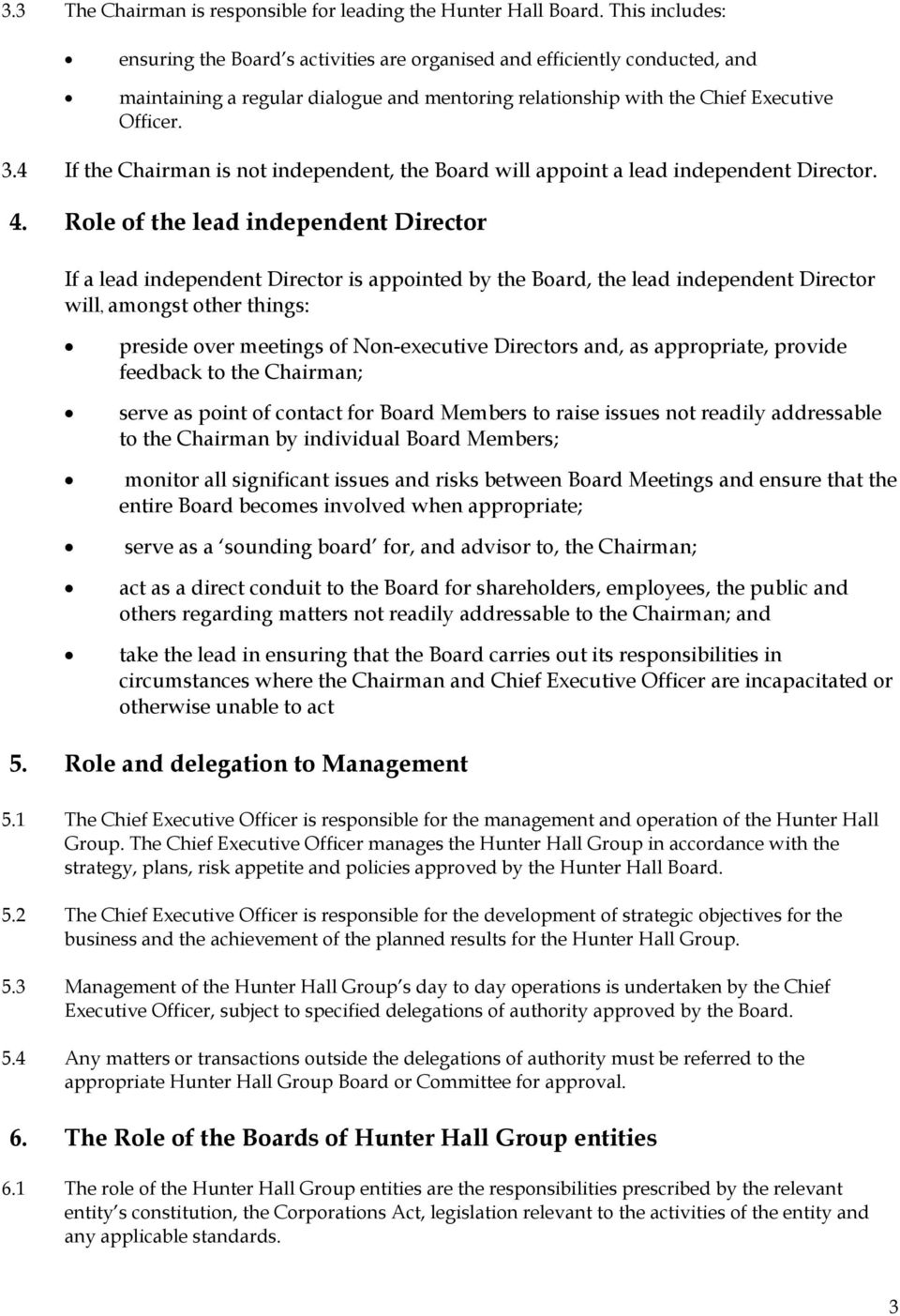 4 If the Chairman is not independent, the Board will appoint a lead independent Director. 4.