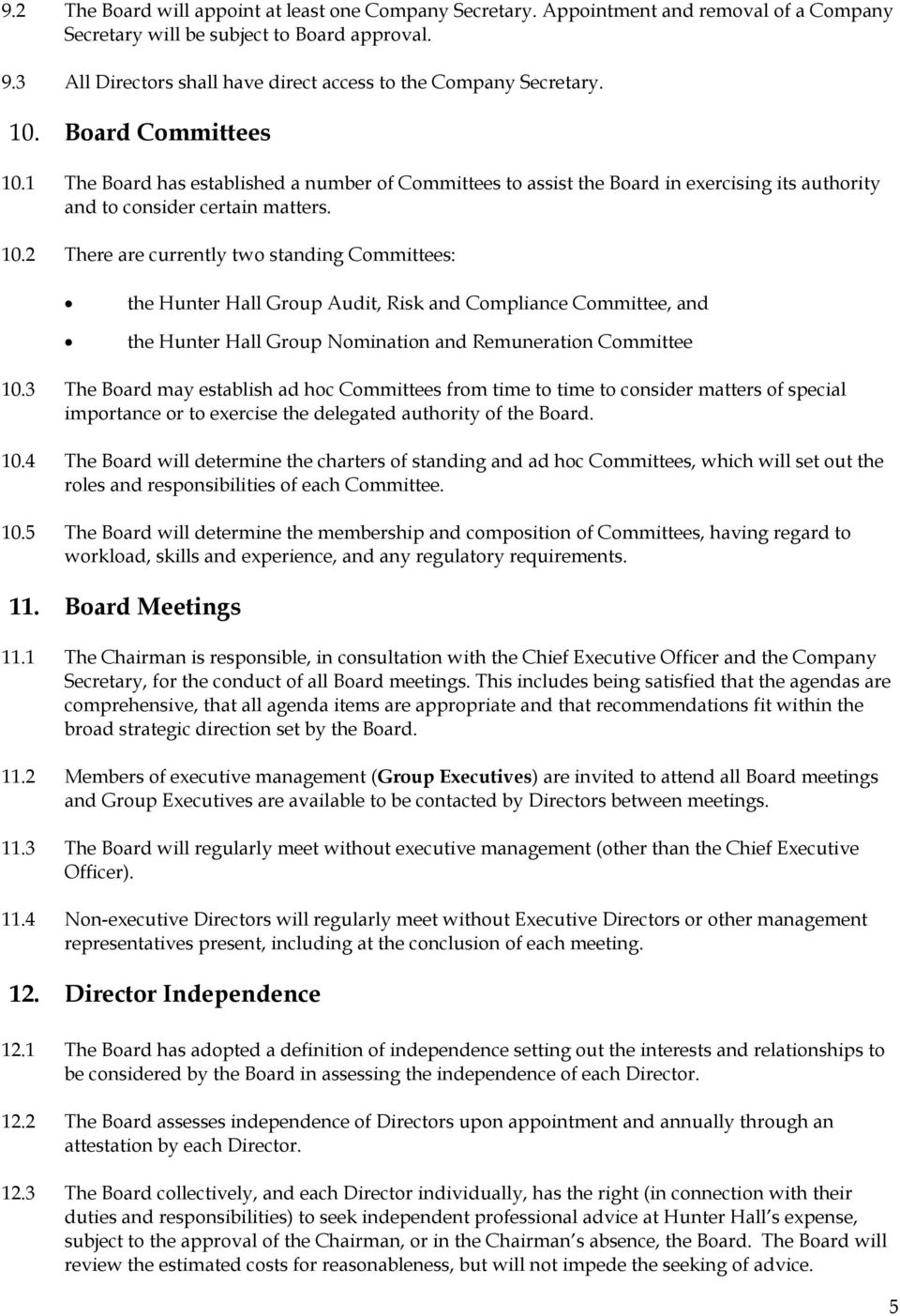 1 The Board has established a number of Committees to assist the Board in exercising its authority and to consider certain matters. 10.