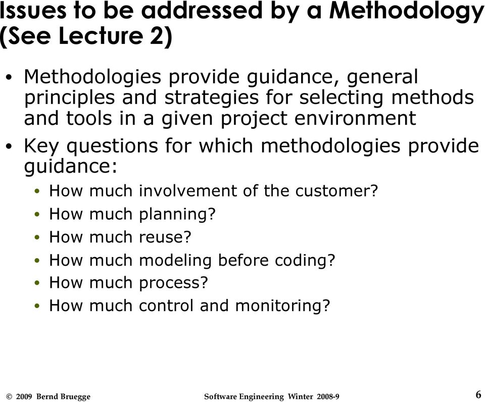 questions for which methodologies provide guidance: How much involvement of the customer?