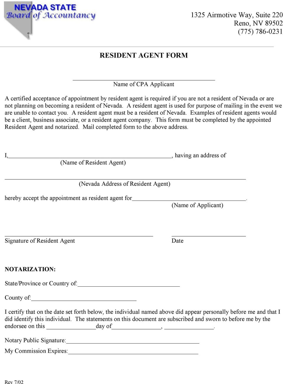 Examples of resident agents would be a client, business associate, or a resident agent company. This form must be completed by the appointed Resident Agent and notarized.