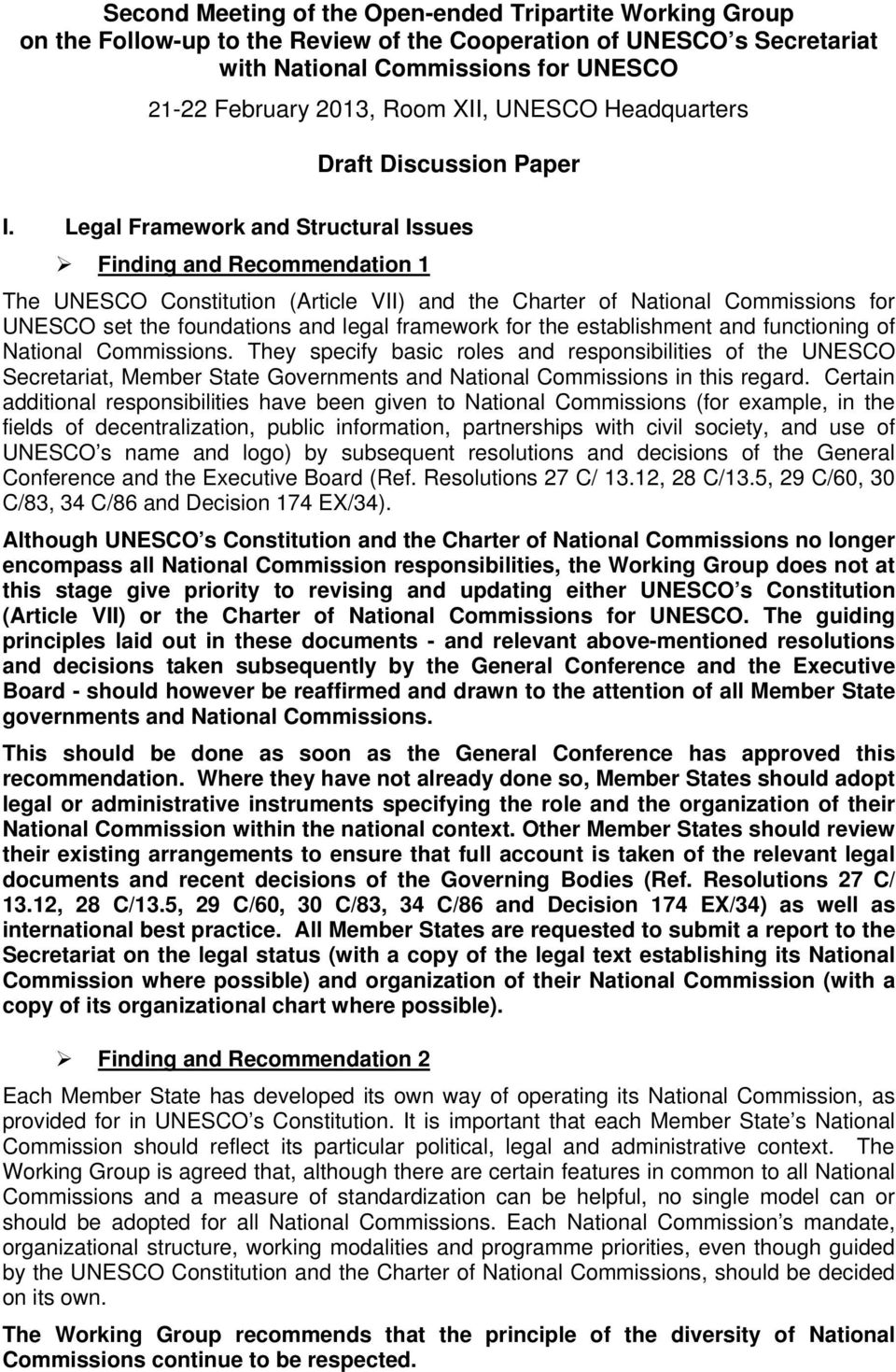 Legal Framework and Structural Issues Finding and Recommendation 1 The UNESCO Constitution (Article VII) and the Charter of National Commissions for UNESCO set the foundations and legal framework for