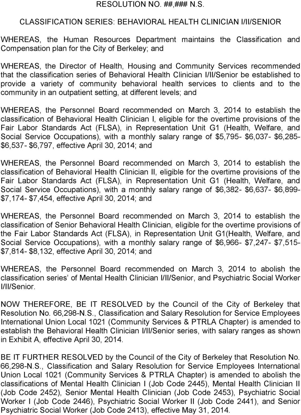 of community behavioral health services to clients and to the community in an outpatient setting, at different levels; and WHEREAS, the Personnel Board recommended on March 3, 2014 to establish the