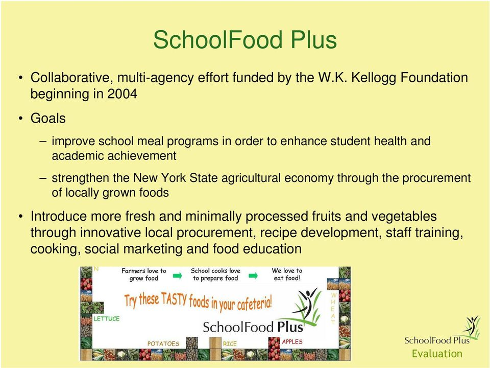 achievement strengthen the New York State agricultural economy through the procurement of locally grown foods Introduce