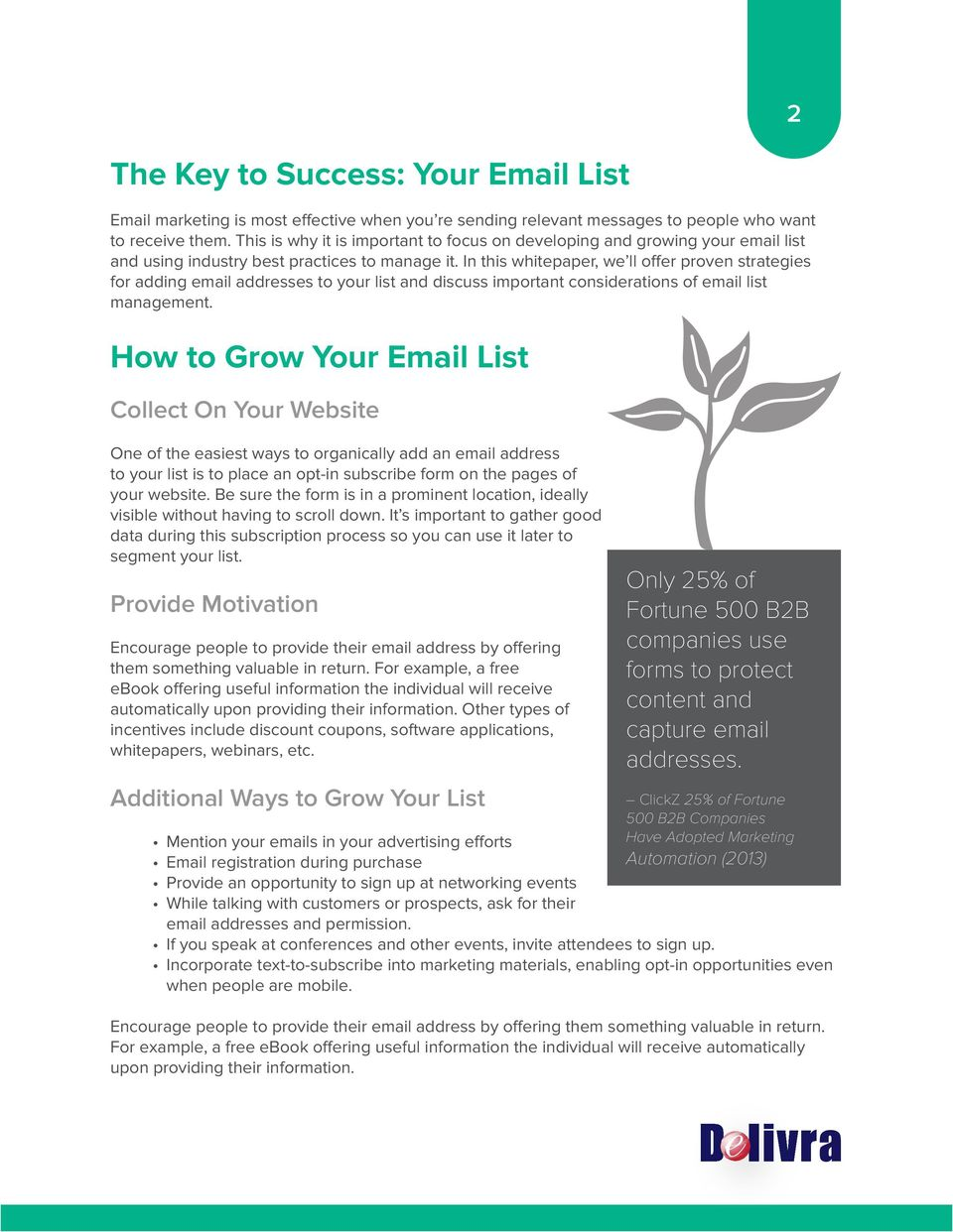 In this whitepaper, we ll offer proven strategies for adding email addresses to your list and discuss important considerations of email list management.