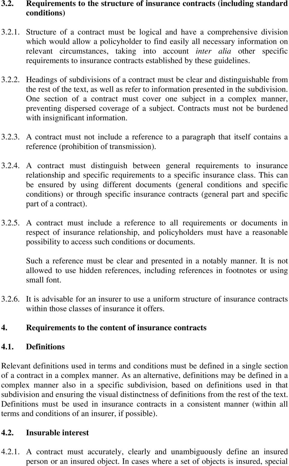 inter alia other specific requirements to insurance contracts established by these guidelines. 3.2.