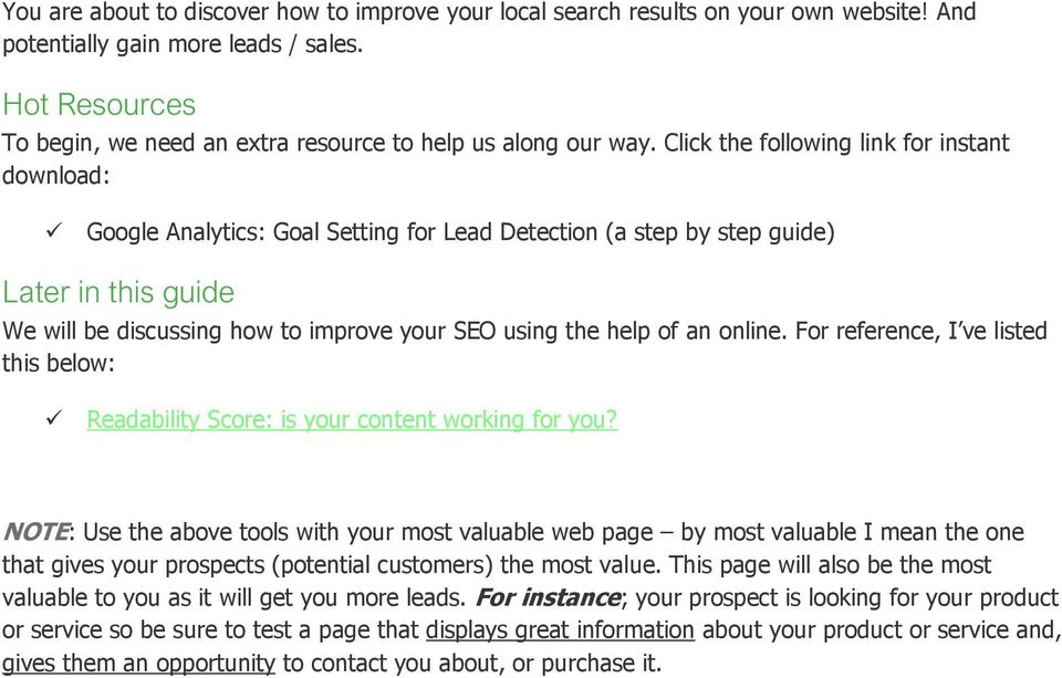 Click the following link for instant download: Google Analytics: Goal Setting for Lead Detection (a step by step guide) Later in this guide We will be discussing how to improve your SEO using the