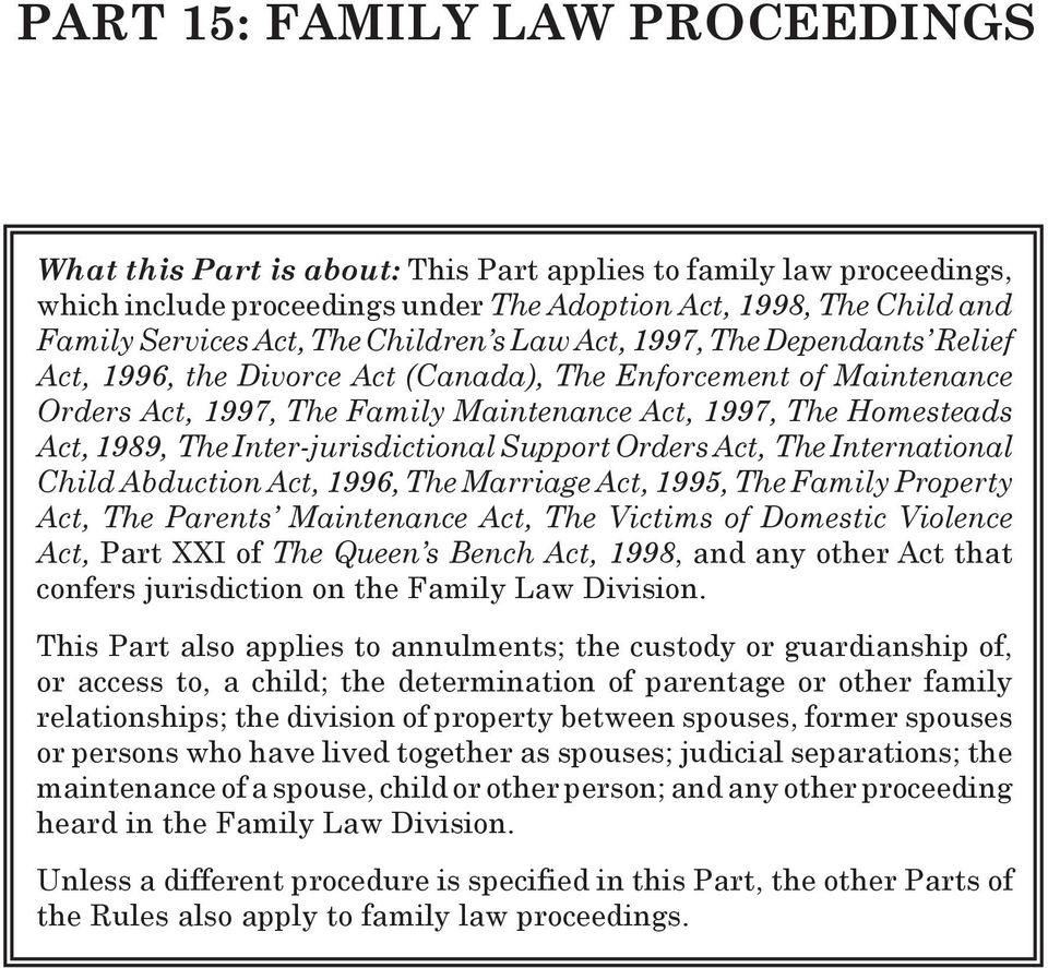 Inter-jurisdictional Support Orders Act, The International Child Abduction Act, 1996, The Marriage Act, 1995, The Family Property Act, The Parents Maintenance Act, The Victims of Domestic Violence