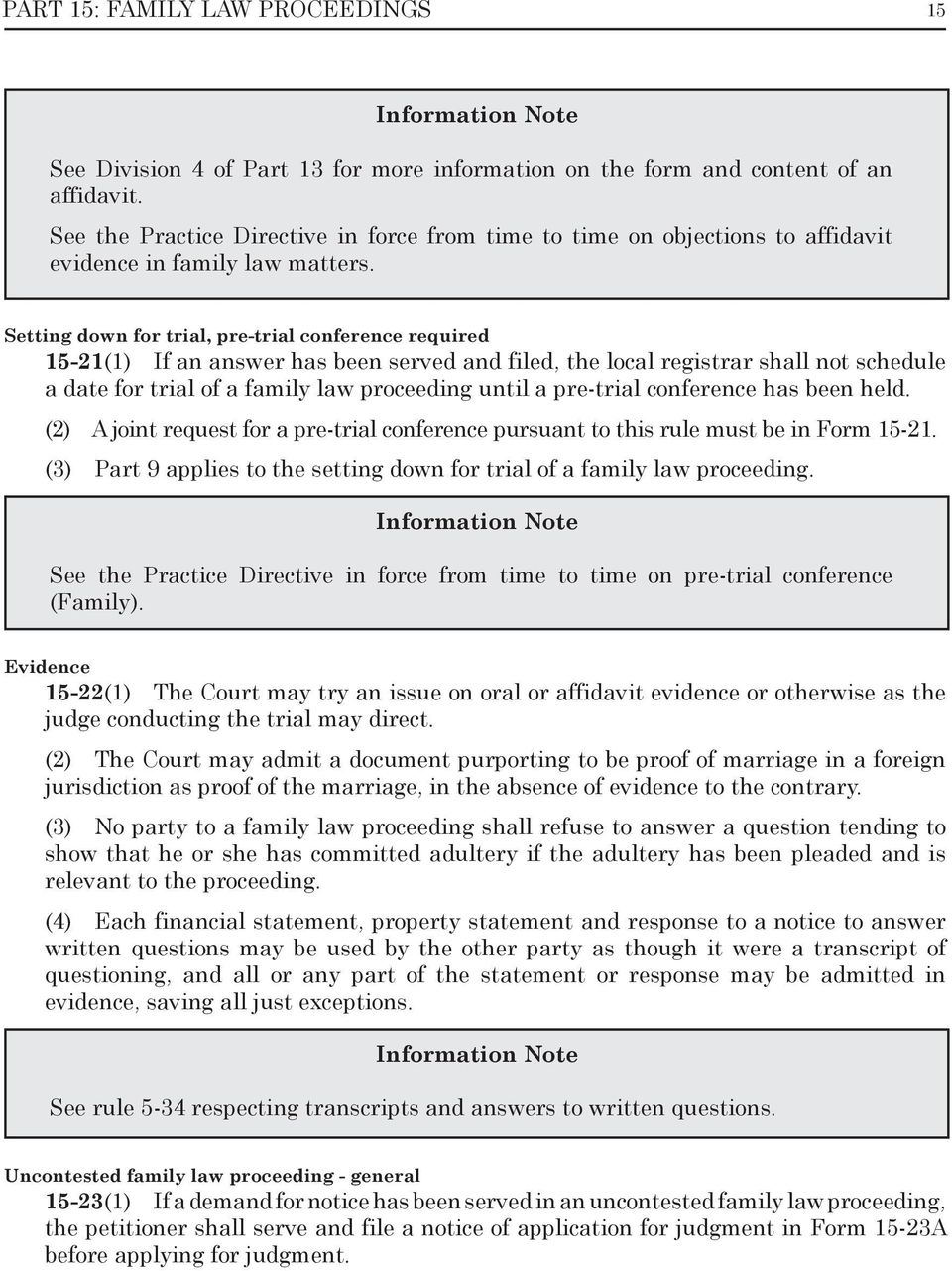 Setting down for trial, pre-trial conference required 15-21(1) If an answer has been served and filed, the local registrar shall not schedule a date for trial of a family law proceeding until a