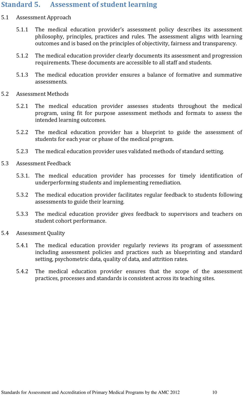 2 The medical education provider clearly documents its assessment and progression requirements. These documents are accessible to all staff and students. 5.1.