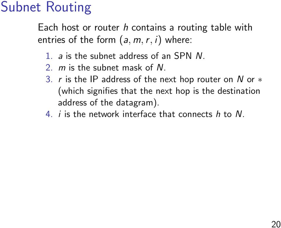 r is the IP address of the next hop router on N or (which signifies that the next hop is