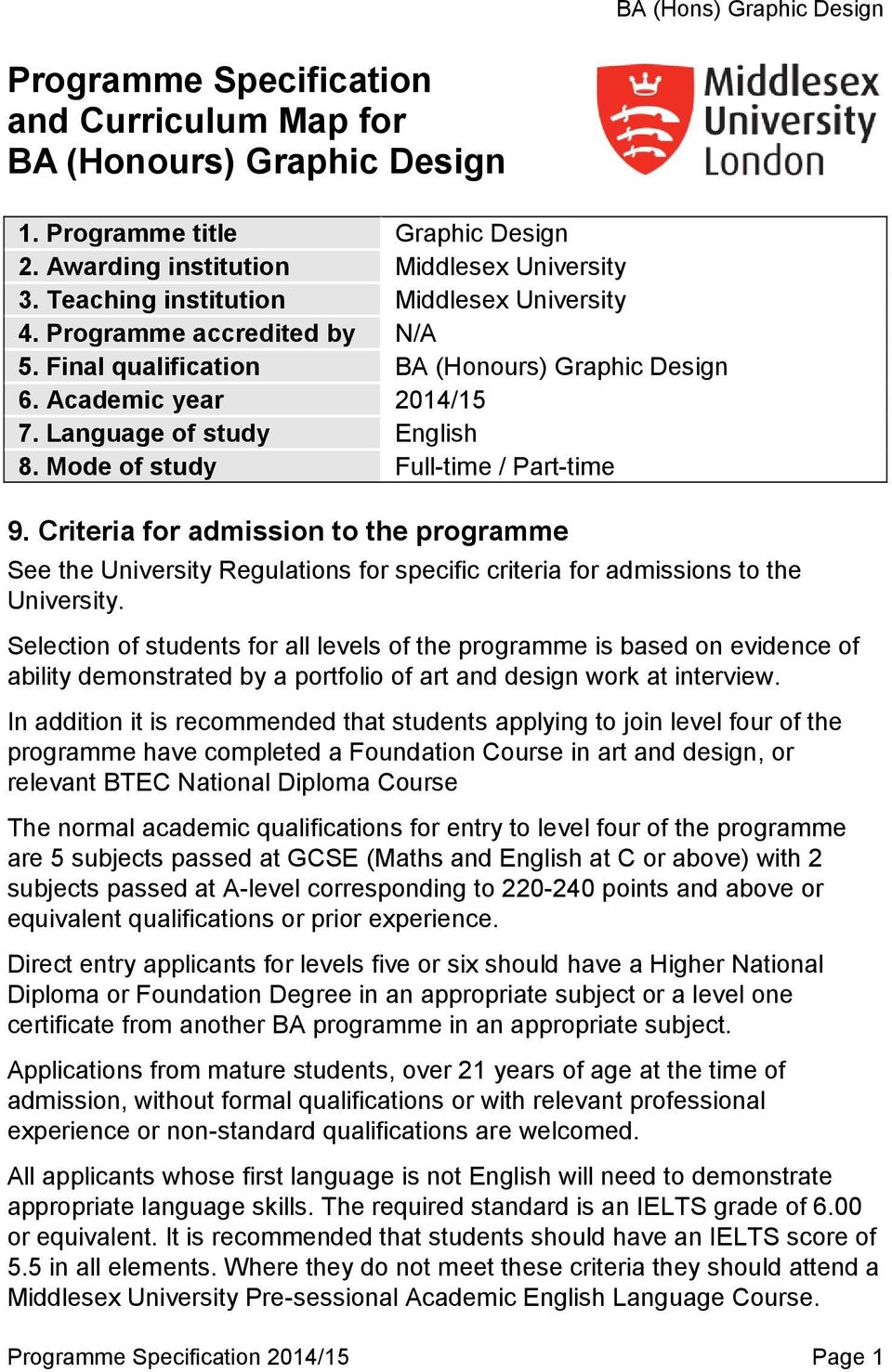 Mode of study Full-time / Part-time 9. Criteria for admission to the programme See the University Regulations for specific criteria for admissions to the University.