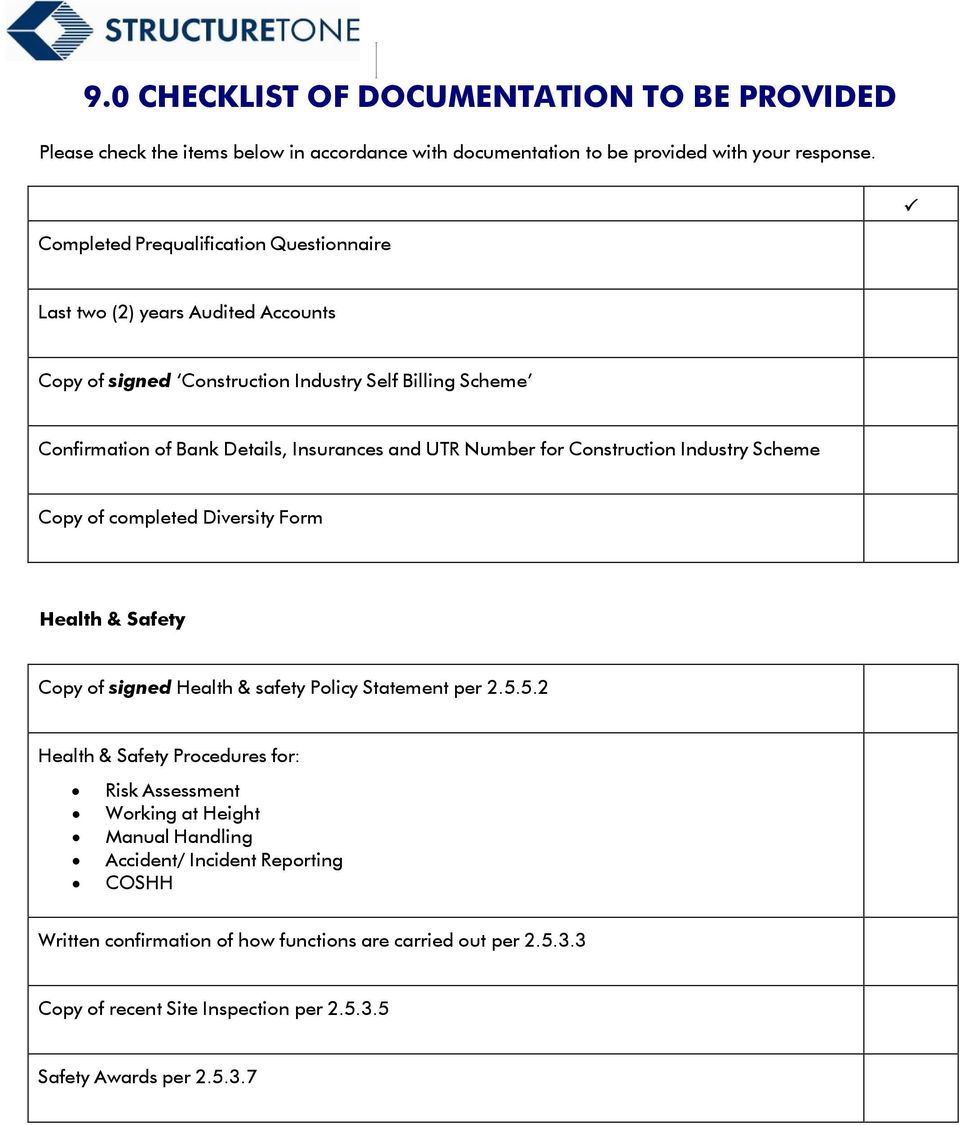 UTR Number for Construction Industry Scheme Copy of completed Diversity Form Health & Safety Copy of signed Health & safety Policy Statement per 2.5.