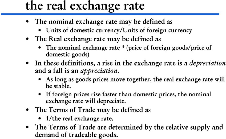 appreciation. As long as goods prices move together, the real exchange rate will be stable.