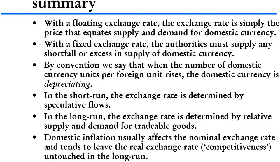 By convention we say that when the number of domestic currency units per foreign unit rises, the domestic currency is depreciating.