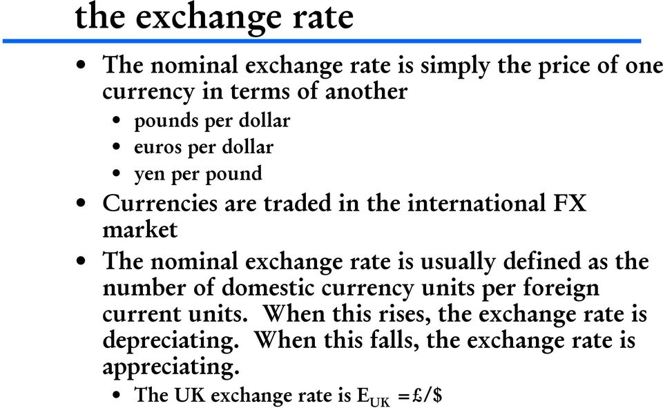 rate is usually defined as the number of domestic currency units per foreign current units.