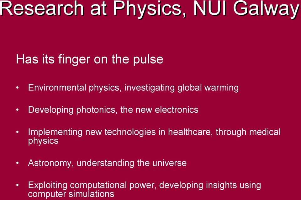 new technologies in healthcare, through medical physics Astronomy, understanding the