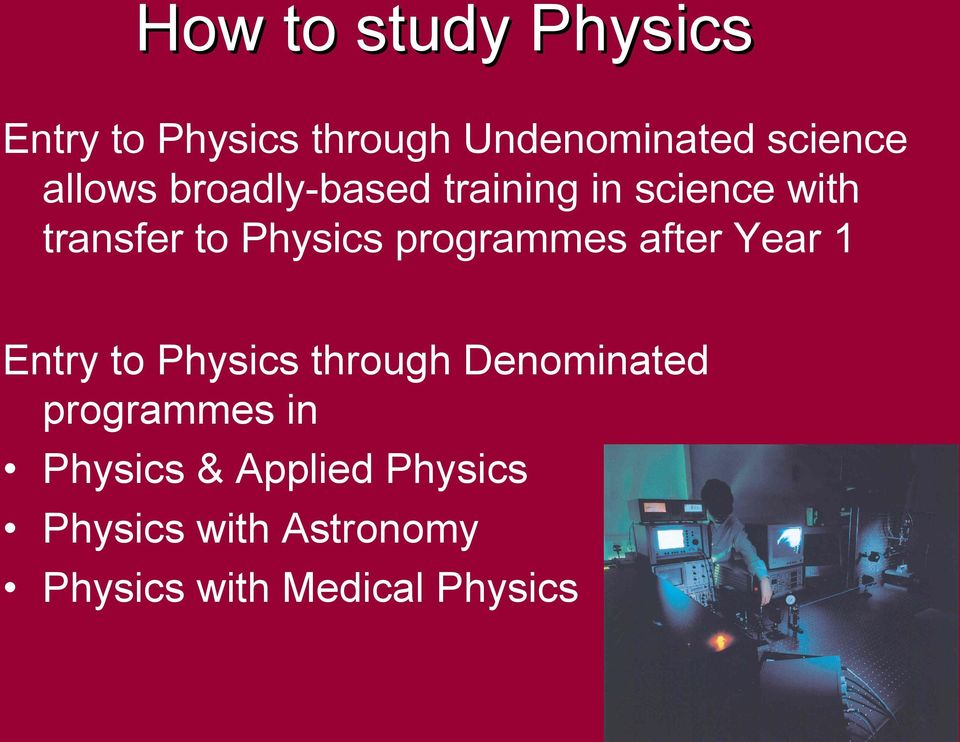 programmes after Year 1 Entry to Physics through Denominated programmes