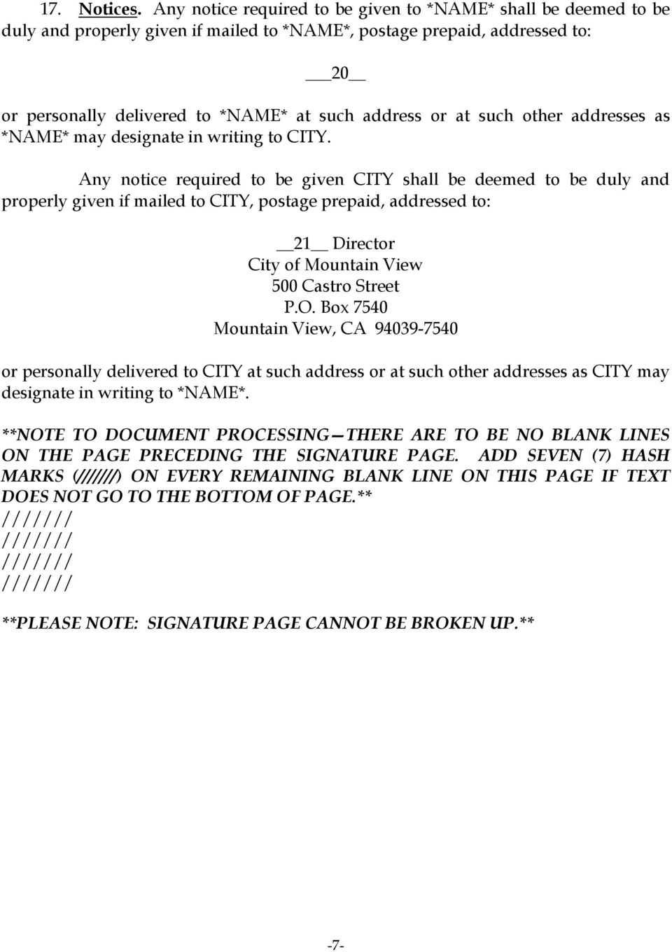 such other addresses as *NAME* may designate in writing to CITY.