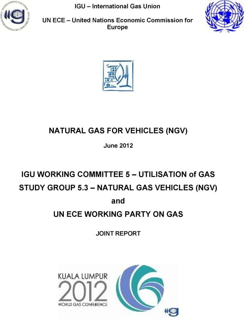 NATURAL GAS FOR VEHICLES (NGV) IGU WORKING COMMITTEE 5 UTILISATION ...