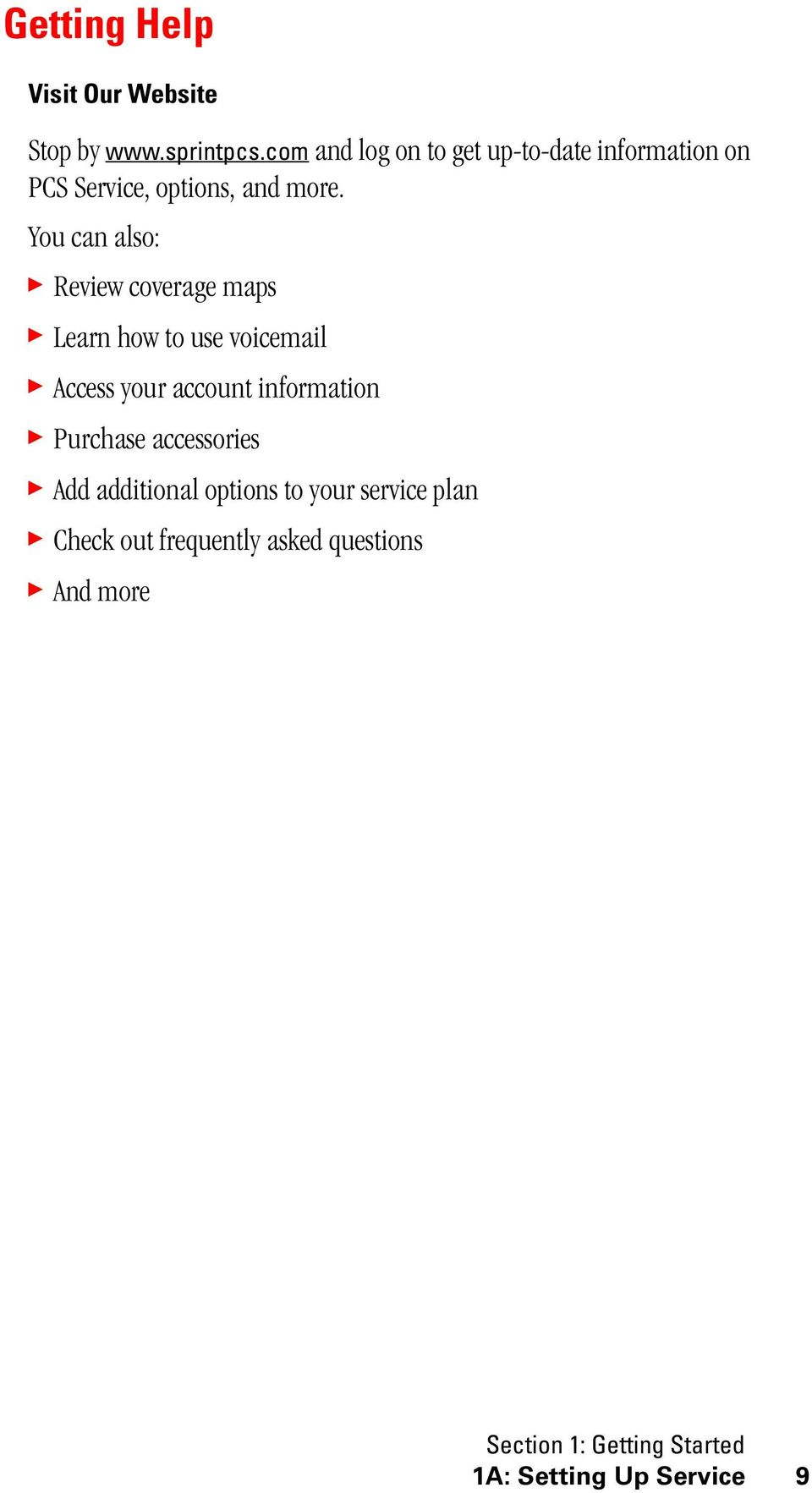 You can also: Review coverage maps Learn how to use voicemail Access your account information