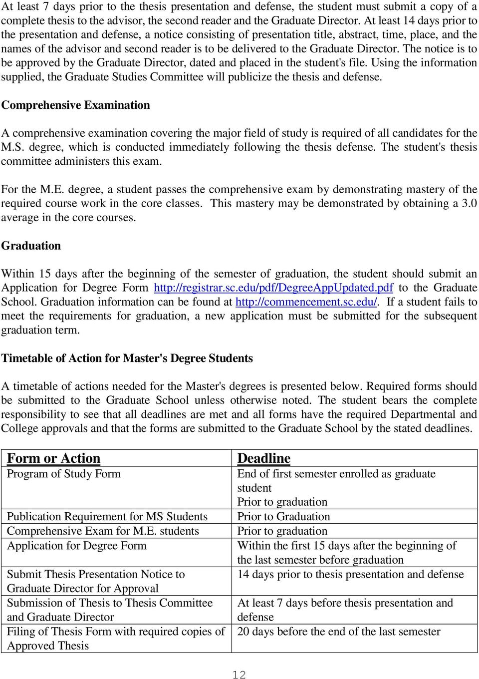 Graduate Director. The notice is to be approved by the Graduate Director, dated and placed in the student's file.