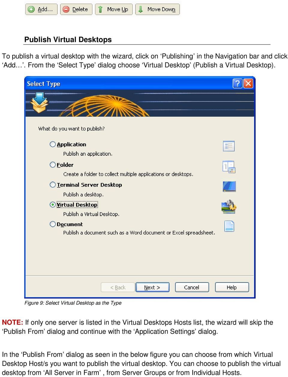 Figure 9: Select Virtual Desktop as the Type NOTE: If only one server is listed in the Virtual Desktops Hosts list, the wizard will skip the Publish From dialog and