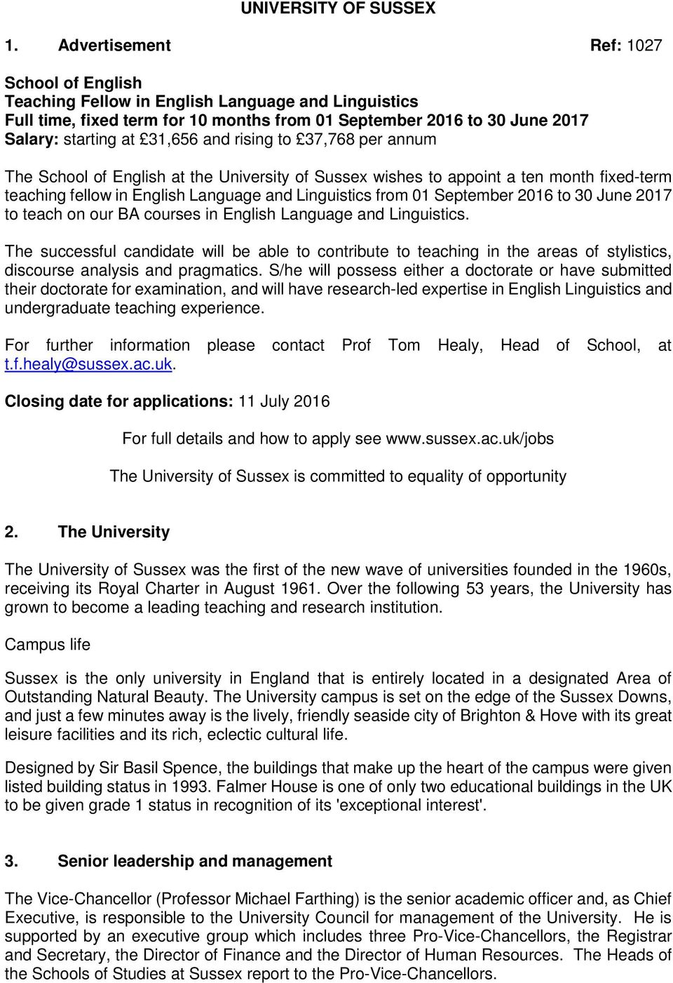 rising to 37,768 per annum The School of English at the University of Sussex wishes to appoint a ten month fixed-term teaching fellow in English Language and Linguistics from 01 September 2016 to 30