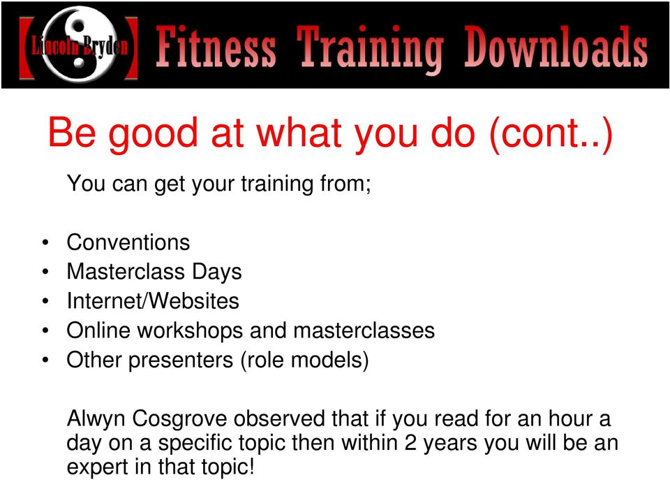 Internet/Websites Online workshops and masterclasses Other presenters (role