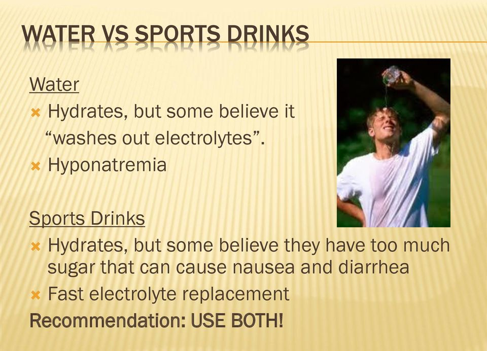 Hyponatremia Sports Drinks Hydrates, but some believe they